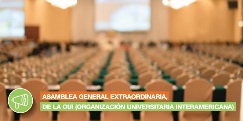 Asamblea General Extraordinaria, de la OUI (Organización Universitaria Interamericana)